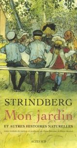 August Strindberg - Mon jardin et autres histoires naturelles.