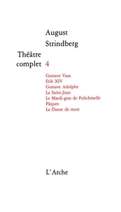 August Strindberg - Théâtre complet - Tome 4.