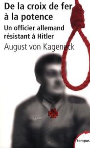 August von Kageneck - De la croix de fer à la potence - Un officier allemand résistant à Hitler.