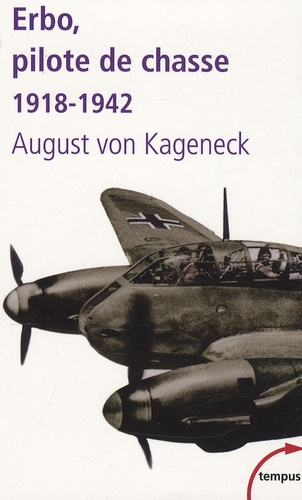 August von Kageneck - Erbo, pilote de chasse - 1918-1942.