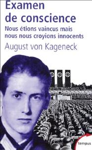 """August von Kageneck - Examen de conscience - """"Nous étions vaincus, mais nous nous croyions innocents""""."""