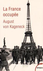 August von Kageneck - La France occupée.