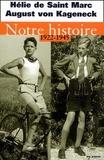 August von Kageneck et Hélie de Saint Marc - Notre histoire (1922-1945).