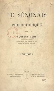 Augusta Hure - Le Sénonais préhistorique.