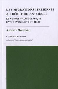 Augusta Molinari - Les migrations italiennes au début du XXe siècle - Le voyage transocéanique entre événement et récit.