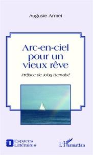 Auguste Armet - Arc-en-ciel pour un vieux rêve.