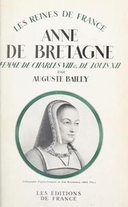 Auguste Bailly - Anne de Bretagne, femme de Charles VIII et de Louis XII (1476-1514).