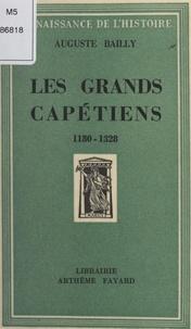 Auguste Bailly - Les grands Capétiens - 1180-1328.