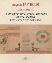 Auguste Bartholdi - Le monument à la Suisse secourant les douleurs de Strasbourg pendant le siège de 1870.