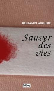 Auguste Benjamin - Sauver des vies.