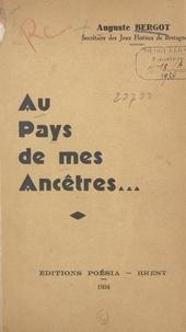 Auguste Bergot - Au pays de mes ancêtres (Brest et ses alentours) - Plouguerneau, Le Folgoët, Kersaint-Portsall, Porspoder Ouessant, Le Conquet, St-Mathieu, Landerneau, Camaret, etc....