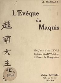Auguste Bibollet et Henri Chappoulie - L'évêque du maquis.
