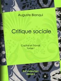 Auguste Blanqui - Critique sociale - Tome I - Capital et Travail.