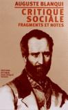 Auguste Blanqui - Critique sociale - Fragments et notes.