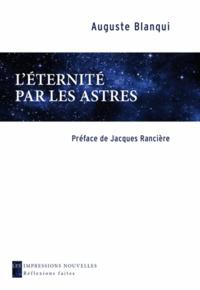 Auguste Blanqui - L'éternité par les astres.