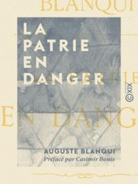 Auguste Blanqui et Casimir Bouis - La Patrie en danger.