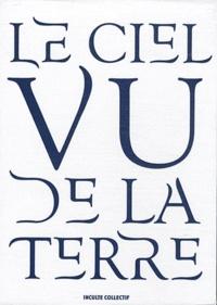 Auguste Blanqui - Le ciel vu de la Terre, Coffret en 3 volumes - Figures du ciel : Approches du ciel ; L'éternité par les astres.