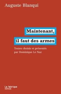 Auguste Blanqui - Maintenant, il faut des armes.