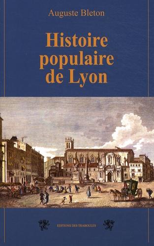 Auguste Bleton - Histoire populaire de Lyon.