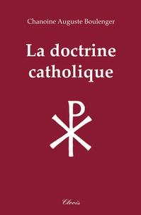 Auguste Boulenger - La doctrine catholique.
