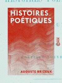 Auguste Brizeux - Histoires poétiques.