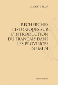 Auguste Brun - Recherches historiques sur l'introduction du français dans les provinces du Midi (1923).
