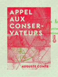 Auguste Comte - Appel aux conservateurs.