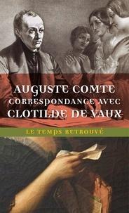 Auguste Comte - Correspondance avec Clotilde de Vaux.