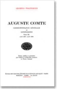 Auguste Comte - Correspondance générale et confessions - Tome 3, avril 1845-avril 1846.