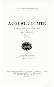 Auguste Comte - Correspondance générale et confessions - Tome 4, 1846-1848.