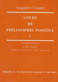 Cours de philosophie positive- Tome 1 - Auguste Comte |