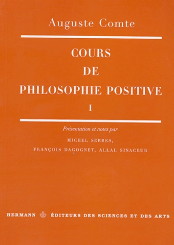 Auguste Comte - Cours de philosophie positive - Tome 1.