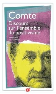Auguste Comte - Discours sur l'ensemble du positivisme.