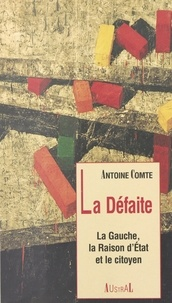 Auguste Comte - La défaite - La gauche, la raison d'Etat et le citoyen.