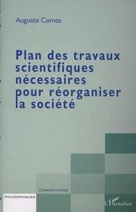 Auguste Comte - Plan des travaux scientifiques nécessaires pour réorganiser la société.