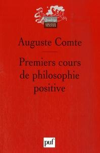Auguste Comte - Premiers cours de philosophie positive - Préliminaires généraux et philosophie mathématique.