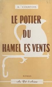 Auguste Courtois - Le potier du Hamel es Vents - Roman normand.