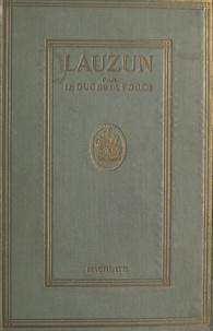 Auguste de Caumont de La Force - Lauzun - Un courtisan du grand roi.