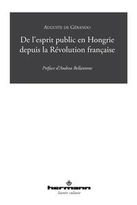 Auguste de Gérando - De l'esprit public en Hongrie depuis la Révolution française.