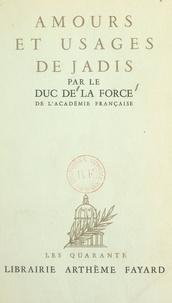 Auguste de La Force - Amours et usages de jadis.