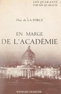 Auguste de La Force et Maurice Garçon - En marge de l'Académie.