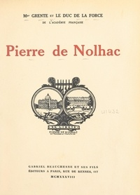 Auguste de La Force et Georges Grente - Pierre de Nolhac.