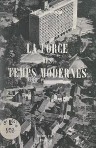 Auguste de Montfort - La force des temps modernes.
