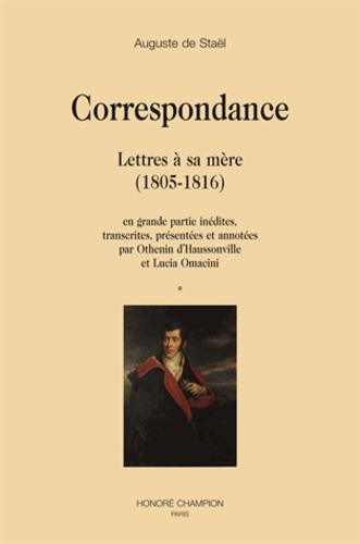 Auguste de Staël - Correspondance - Lettres à sa mère (1805-1816) 2 volumes.