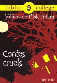 Auguste de Villiers de L'Isle-Adam et Marie Péan - Contes cruels.