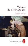 Auguste de Villiers de L'Isle-Adam - Contes cruels. (suivi de) Nouveaux contes cruels.