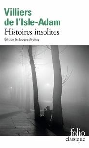Auguste de Villiers de L'Isle-Adam - Histoires insolites.