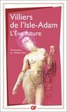 Auguste de Villiers de L'Isle-Adam - L'Eve future.