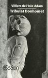 Auguste de Villiers de L'Isle-Adam - Tribulat Bonhomet.