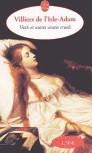 Auguste de Villiers de L'Isle-Adam - Véra et autres contes cruels.
